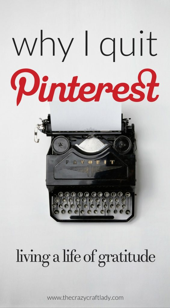 It wasn't a permanent change, but I quit Pinterest. Here's my internet detox and journey to living a life of gratitude