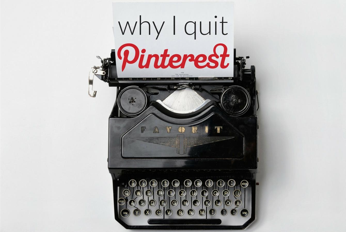 Why I quit Pinterest