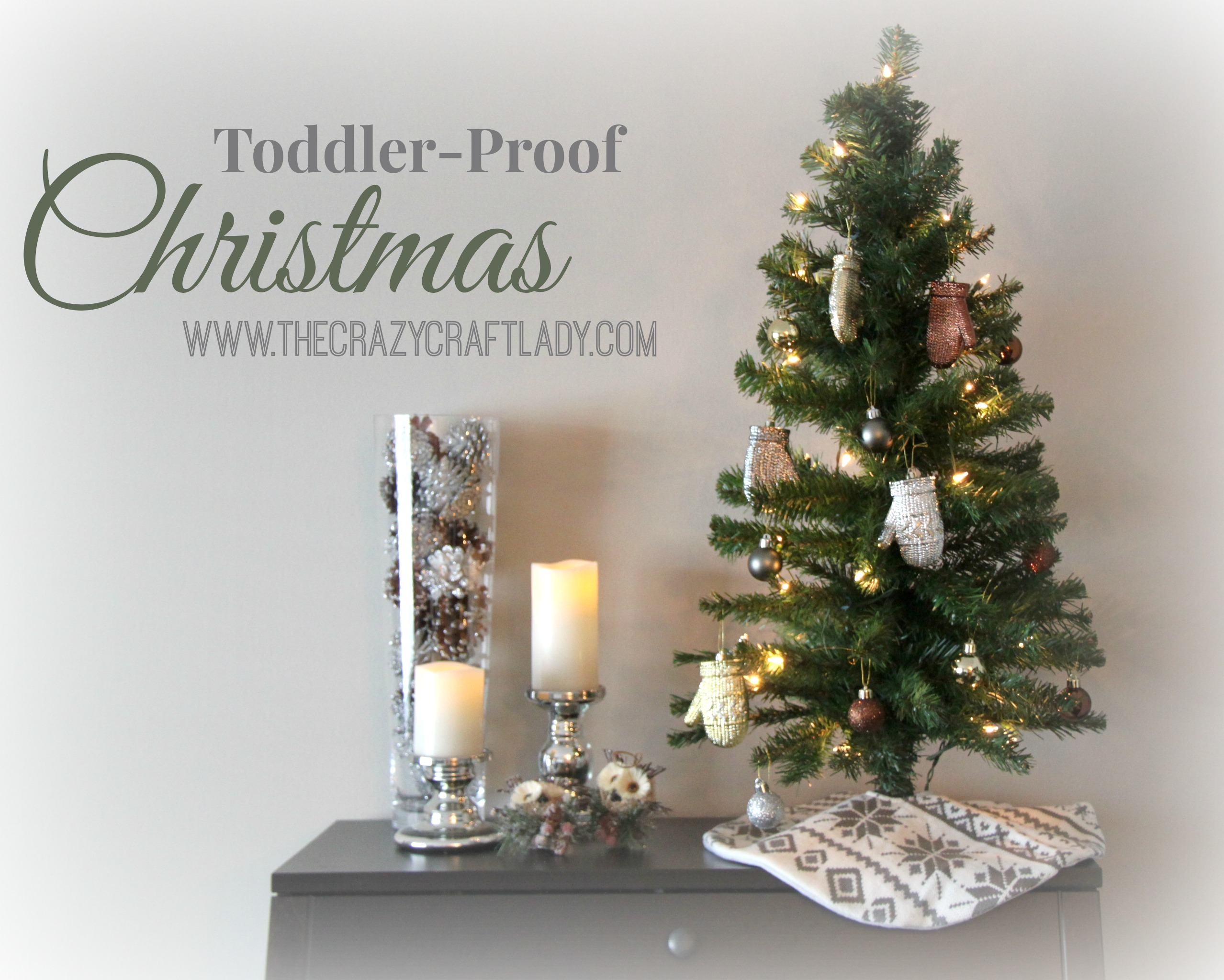 Toddler Proof Christmas Tree.Toddler Proof Christmas The Crazy Craft Lady