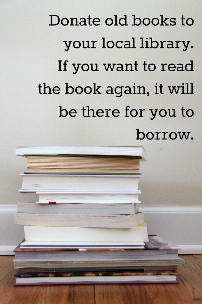Donate old books to your local library. If you want to read the book again, it will be there for you to borrow.