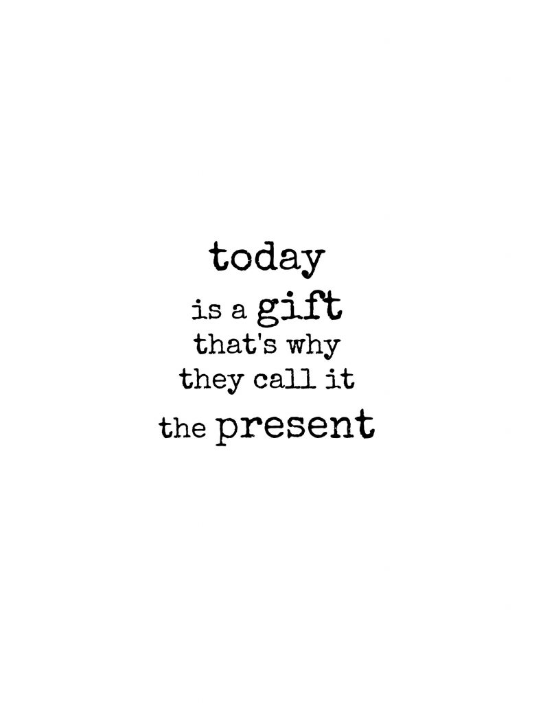 today is a gift... a free printable
