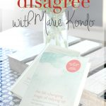 How and Why I Disagree with Marie Kondo