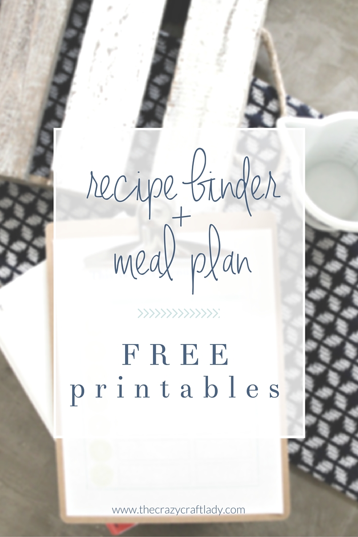 Recipe Binder and Meal Plan - download these FREE printables and get organized