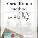 Using the KonMari Method in Real Life - how to tidy up and stay organized