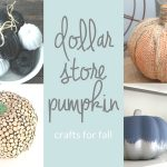 Dollar Store Pumpkin Crafts for Fall