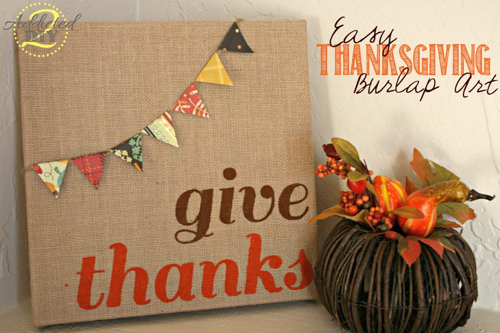 Easy Thanksgiving Burlap Canvas Art. Inexpensive Wall Decor DIYs For Fall