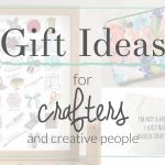 Gifts for Crafty People and Creative Types - a gift guide from The Crazy Craft Lady