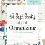 Best Books About Organizing - Recommended reading to help you get organized and declutter your life and home