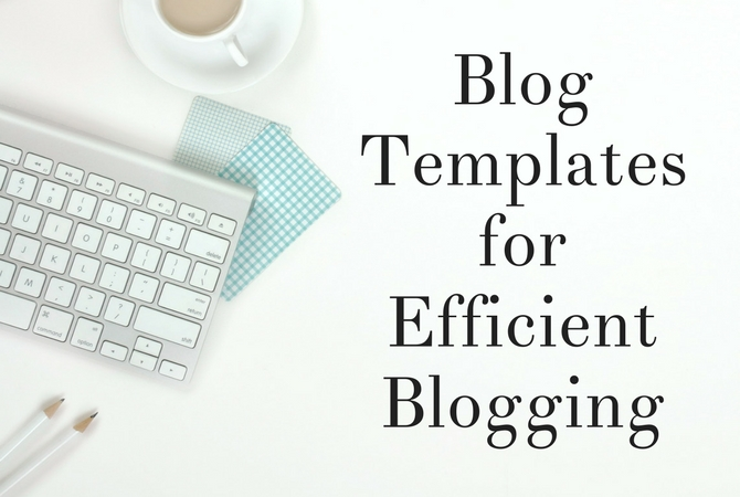 Blog Post Template - How to make your own Blog Post Template and save TONS of TIME drafting blog posts