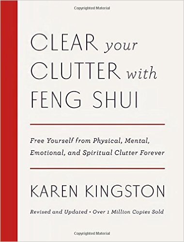 Clear Your Clutter with Feng Shui: Free Yourself from Physical, Mental, Emotional, and Spiritual Clutter Forever