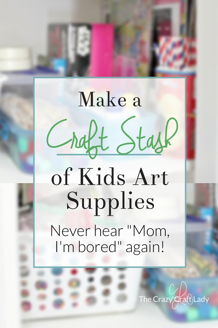 "Never hear ""Mom, I'm bored"" again! - How to make a craft supply stash and keep your kids art supplies organized"