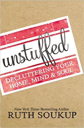 Unstuffed: Decluttering Your Home, Mind, and Soul Paperback