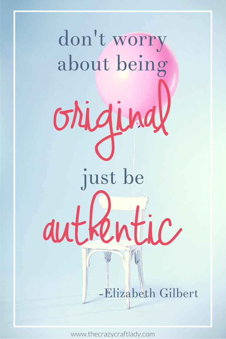 Don't worry about being original - Just be authentic - Big Magic