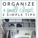 Follow a simple 3-step process to organize your small bedroom closet & keep it that way! There is no need for fancy or expensive storage to achieve small closet organizing success!