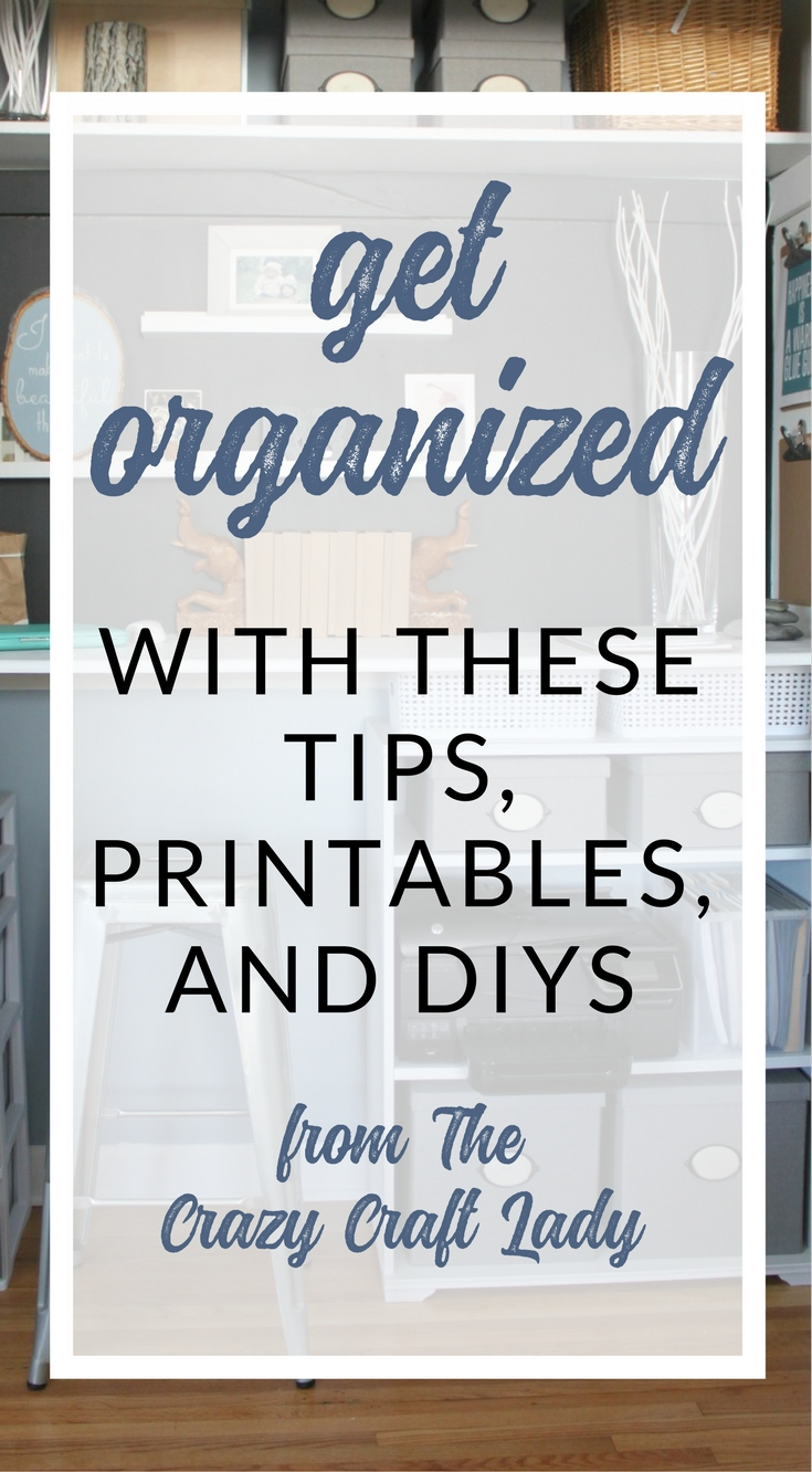 Organizing tips, printables, and DIYs from The Crazy Craft Lady