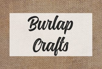The Best Burlap Decor and Crafts on Pinterest