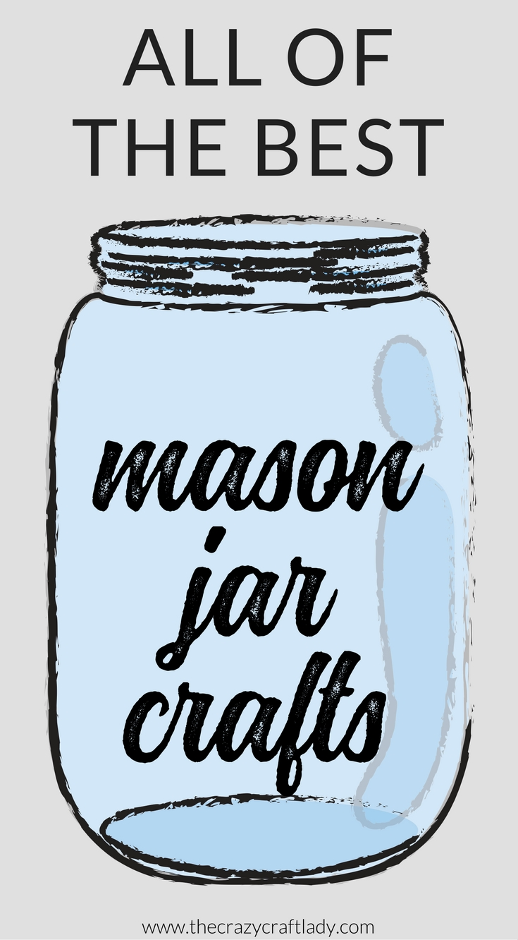 here is the ultimate list of the best mason jar crafts and organizing solutions on the - Mason Jar Crafts