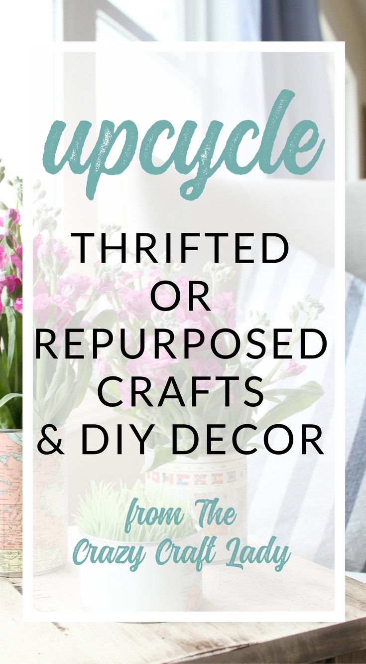 Upcycled, Repurposed, and Thrifted Crafts from The Crazy Craft Lady