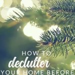 Why I love to declutter before Christmas. Reasons why and how you should get organized and enjoy your home this holiday season. #organizedchristmas #organizingtips #Christmas #thecrazycraftlady