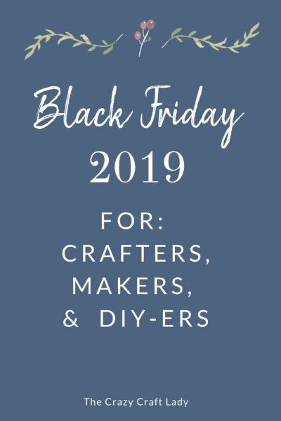 Black Friday 2019 shopping picks from The Crazy Craft Lady