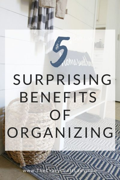 Getting your home and life organized comes with some unexpected rewards. Here are 5 surprising benefits of organizing.